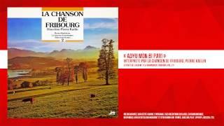 « Adyu mon bi payi » - La Chanson de Fribourg, Pierre Kaelin
