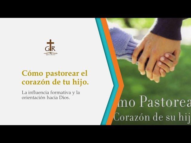 La Influencia Formativa Y La Orientación Hacia Dios - Ps. Gabriel Barahona