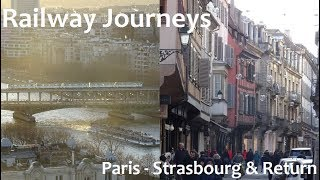 Paris - Strasbourg & Return! (Railway Journeys)