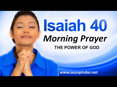 THE POWER OF GOD - ISAIAH 40 - MORNING PRAYER