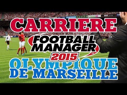 FOOTBALL MANAGER 2015 - Carrière Olympique De Marseille #1 : Le Mercato