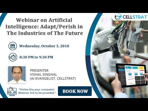 Webinar on Artificial Intelligence  Adapt Perish in The Industries of The Future 031018