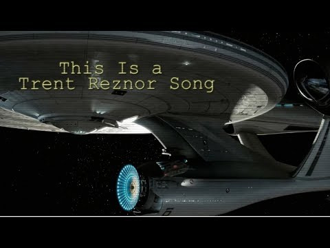 Star Trek - This Is a Trent Reznor Song