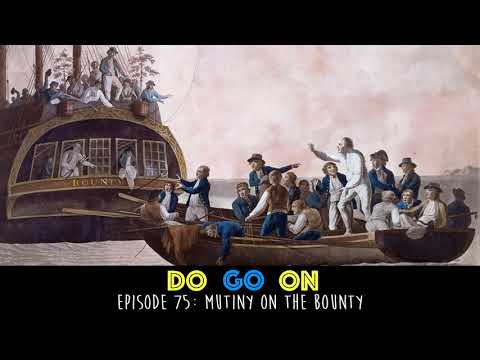 Mutiny on the Bounty - Do Go On Podcast (ep 75)