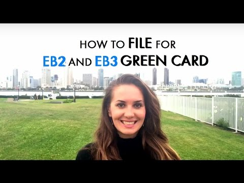 How to File for Eb2 and Eb3 Green Card