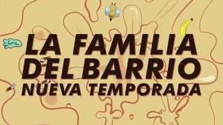 Tercera Temporada de La Familia del Barrio (spot01)
