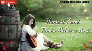 Hamari kami Tumko Mehsoos Hogi Female ||Best Romantic  Songs || by @latest whatsapp status