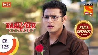 Baalveer Returns - Ep 125 - Full Episode - 2nd March 2020