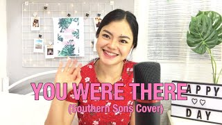 You Were There - Southern Sons (Ina Evangelista Cover)