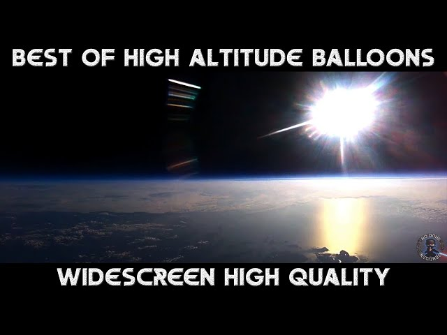 Best of High Altitude Balloons [ Widescreen HQ ] Enter the FLAT LEVEL