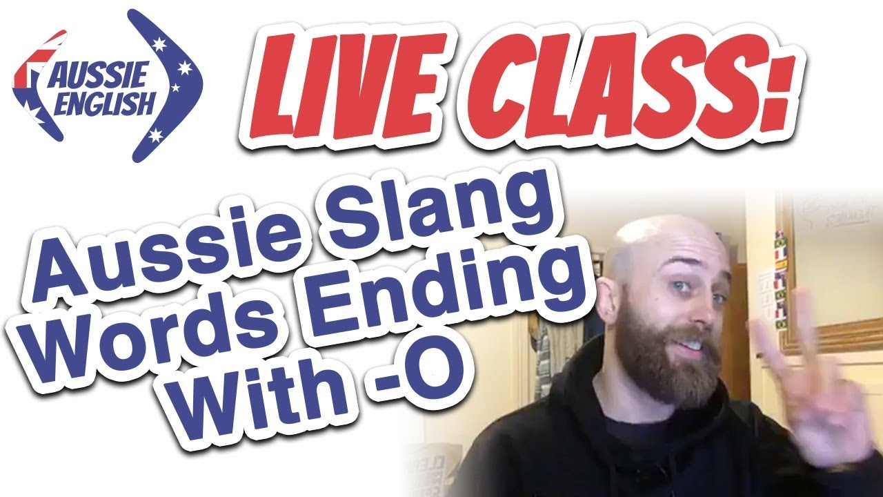 Live class aussie slang words ending with o australian slang live class aussie slang words ending with o australian slang learn australian english kristyandbryce Gallery