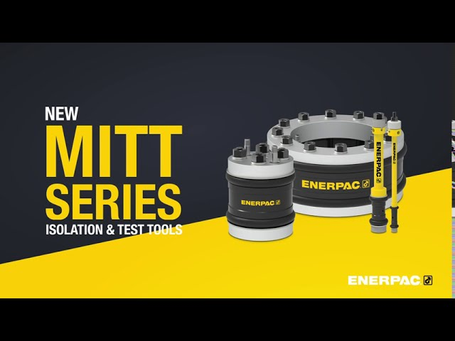 MITT-Series - Mechanical Pipeline Isolation and Test Tools - Enerpac Event
