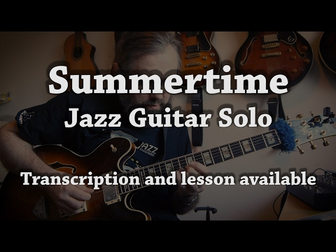 Summertime - Jazz Guitar Solo - Transcription and lesson available