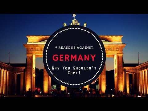 Germany: 9 Reasons Why You SHOULD NOT Come Here