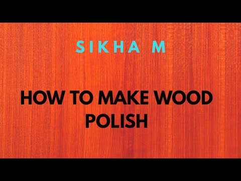 How To Make Wood Polish Indian Style | Cheap And Easy | Application On Wood