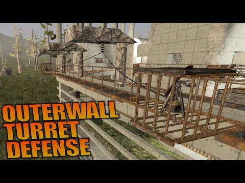 OUTERWALL TURRET DEFENSE | 7 Days to Die Let's Play Gameplay Alpha 16 S16.4E72