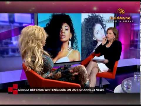 DENCIA DEFENDS WHITENICIOUS ON UK'S CHANNEL4 NEWS (Nigerian Entertainment)