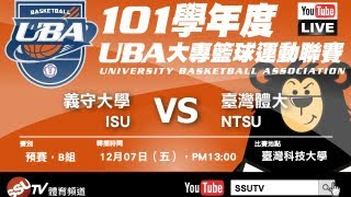 [UBA]101學年度男一級 預賽 義守大學 VS 台灣體大 - SSUtv Live