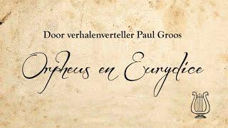 Orpheus & Eurydice - door verhalenverteller Paul Groos