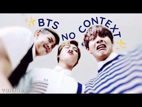 BTS Videos With No Context