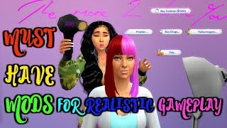 MY MUST-HAVE MODS FOR REALISTIC GAMEPLAY! | THE SIMS 4