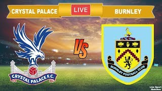 ⚽ Crystal Palace Vs Burnley 🔴 Live • Premier League • Live Streaming • #crybur