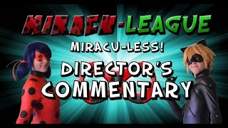 Miracu-League Director's Commentary - Episode #2: Miracu-Less!