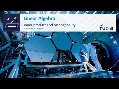 Inner Product and Orthogonality - Mathematics - Linear Algebra - TU Delft