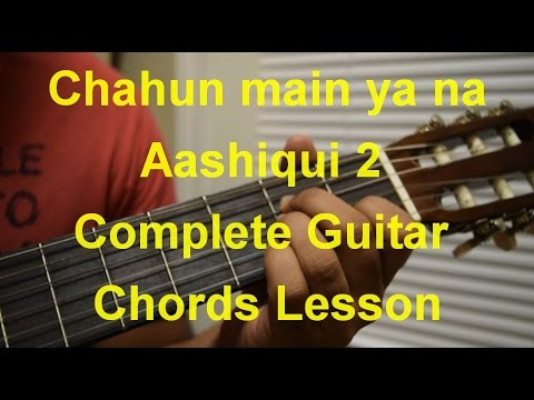Chahun main ya na | Aashiqui 2 | Arijit Singh| Complete Guitar Chords lesson| Part 2 of 2