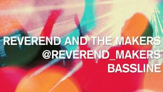 Reverend And The Makers - Bassline