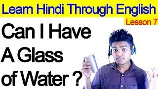 Learn Hindi Through English- Lesson 7 - Can I have a glass of water