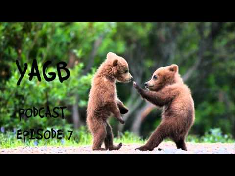 The YAGB Podcast - Episode 7