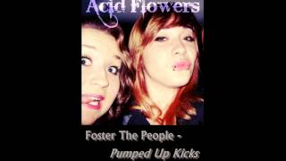 ۞ Acid Flower - Pumped Up Kicks Cover