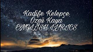 Kadife Kelepçe - Özgü Kaya (English Lyrics) Resimi