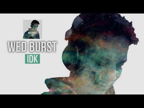 Wed Burst - IDK (VIP)