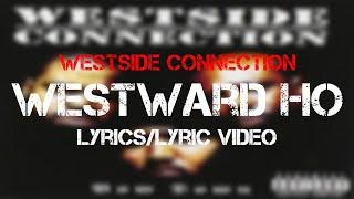 Westside Connection - Westward Ho (Lyrics/Lyric Video)