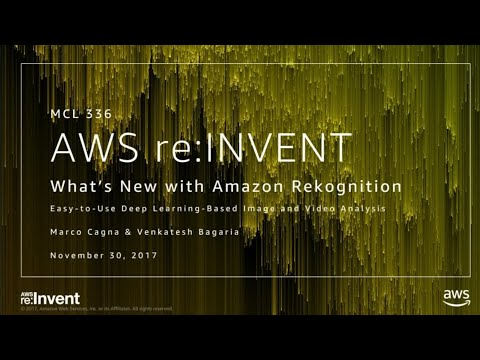 AWS re:Invent 2017: NEW LAUNCH! Feature updates for Amazon Rekognition (MCL336)