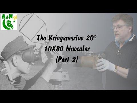 The Kriegsmarine 20° 10x80 binocular (Part 2)