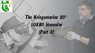 The Kriegsmarine 20° 10x80 binocular (Part 2)