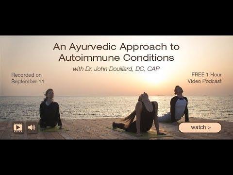 An Ayurvedic Approach to Autoimmune Conditions | John Douillard's LifeSpa