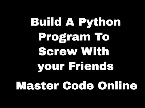 Learn Python By Example: Build A Python Program to Screw With Your Friends