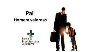 Pai, Homem Valoroso | CULTO AO VIVO 09/08/2020