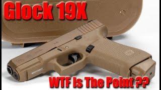 New Glock 19X: Why I