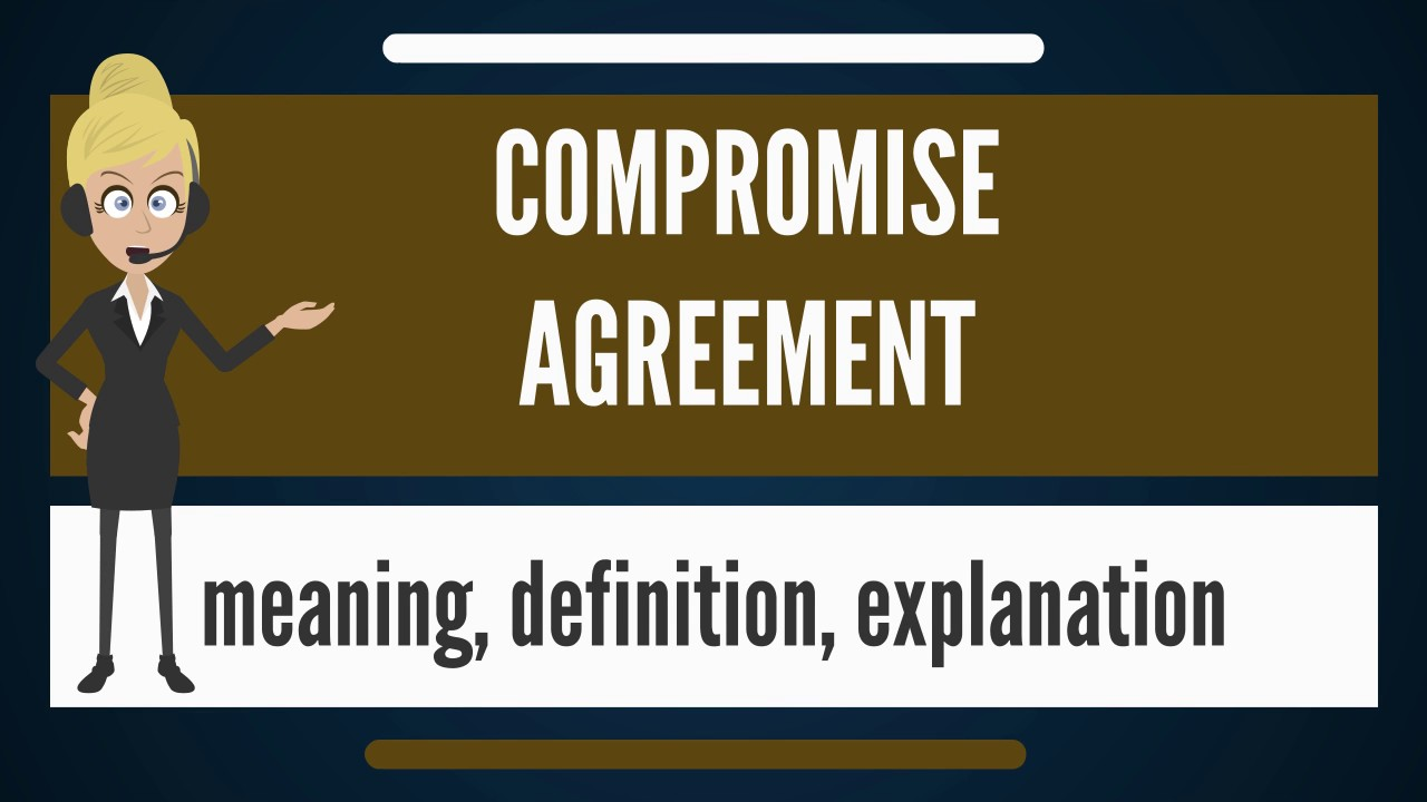 What is compromise agreement what does compromise agreement mean what does compromise agreement mean compromise agreement meaning platinumwayz