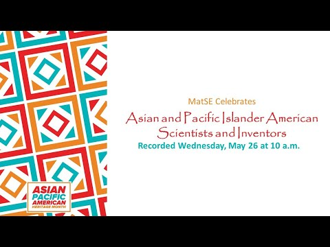 Download MatSE Celebrates Asian and Pacific Islander American Scientists and Inventors Part 1