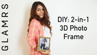 DIY 3D Photo Frame (2-in-1) | Quick & Easy Tutorial | Glamrs