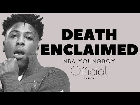 NBA Youngboy – Death Enclaimed (Official Lyrics)