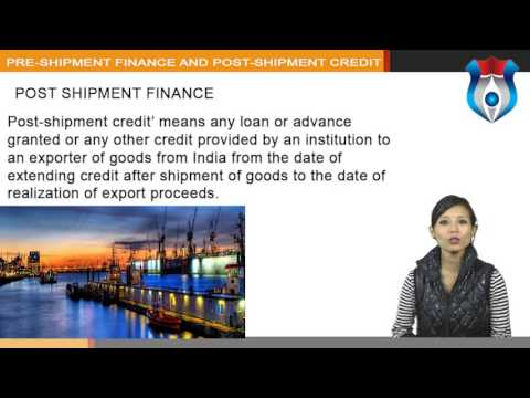 PRE SHIPMENT FINANCE AND POST SHIPMENT CREDIT