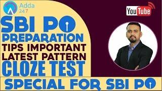SBI PO PREPARATION TIPS IMPORTANT LATEST PATTERN CLOZE TEST