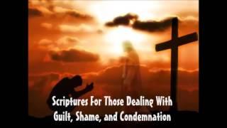 Encouraging Scriptures For Those Struggling With Guilt Shame Condemnation (Audio)